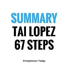 The 67 Steps: Summary: Tai Lopez's Business Wisdom, Entrepreneurship, and How to Develop a Wealth Mindset Simplified   Livre audio Auteur(s) :  Entrepreneur Today Narrateur(s) : Michael Morehead