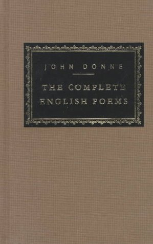 John Donne: Complete English Poems (Everyman's Library), JOHN DONNE