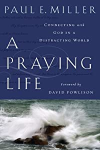 "Cover of ""A Praying Life: Connecting with..."