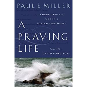 Praying Life by Paul Miller