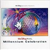 Walt Disney World Millennium Celebration ~ Various Artists
