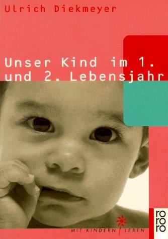 Unser Kind im 1. und 2. Lebensjahr, Ulrich Diekmeyer
