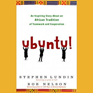 Ubuntu!: An Inspiring Story about an African Tradition of Teamwork and Collaboration | [Bob Nelson, Stephen Lundin]
