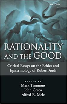 ... and the Good: Critical Essays on the Ethics and Epistemology