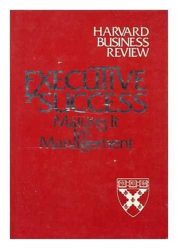 Executive Success: Making It in Management (Harvard Business Review Executive Book Series), Harvard Business Review (HBR)