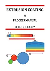 Extrusion Coating : A Process Manual