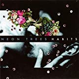 Habits by Neon Trees [Music CD]