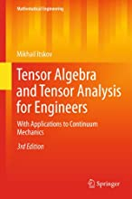Tensor Algebra and Tensor Analysis for Engineers With Applications to Continuum Mechanics Mathematic