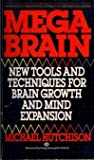 img - for Megabrain: New Tools and Techniques for Brain Growth and Mind Expansion by Hutchinson, Michael (1987) Mass Market Paperback book / textbook / text book