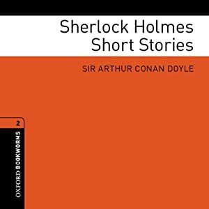 Sherlock Holmes Short Stories (Adaptations): Oxford Bookworms Library | [Arthur Conan Doyle, Clare West (adaptations)]