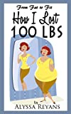 From Fat to Fit: How I Lost 100 LBS