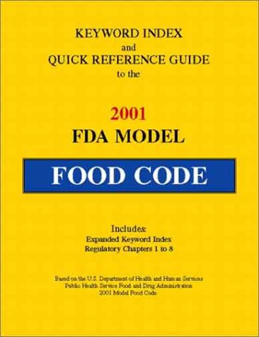 Keyword Index And Quick Reference Guide To The 2001 Fda Model Food Code