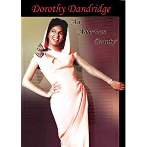 Dorothy Dandridge : An American Beauty