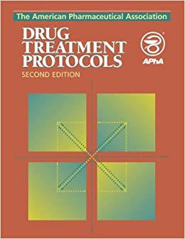 The American Pharmaceutical Association Drug Treatment Protocols ...