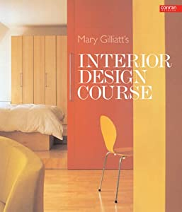 Mary Gilliatt's Interior Design Course (Conran Octopus Interiors) from Conran Octopus Ltd