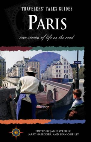 Travelers' Tales Paris (Travelers' Tales Guides)