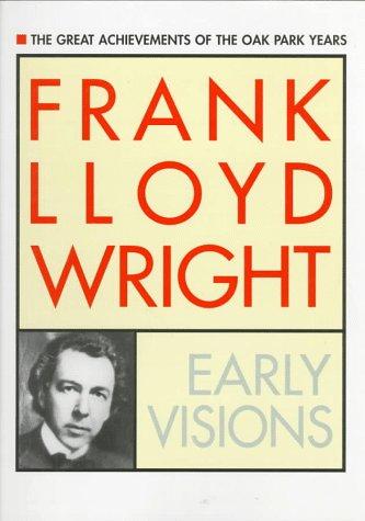 Frank Lloyd Wright: Early Visions, Frank Lloyd Wright