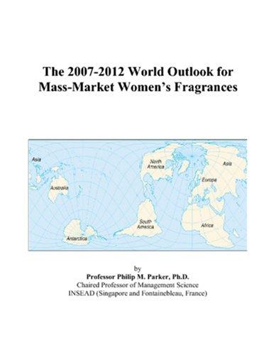 The 2007-2012 World Outlook for Mass-Market Women's Fragrances