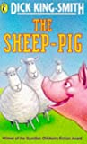 The Sheep-Pig (0140318399) by Dick King-Smith