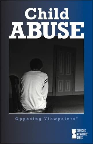 Opposing Viewpoints Series - Child Abuse (hardcover edition)