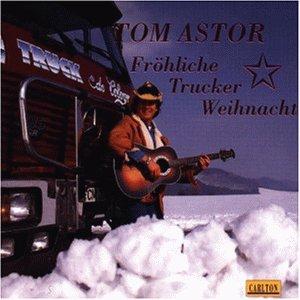 Tom Astor - Fröhliche Trucker Weihnacht - Zortam Music