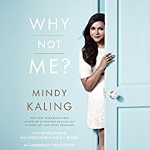 Why Not Me? Audiobook by Mindy Kaling Narrated by Mindy Kaling, Greg Daniels, B.J. Novak