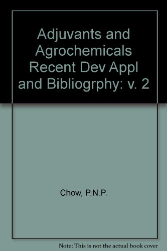adjuvants-and-agrochemicals-volume-ii-recent-development-application-and-bibliography-of-agro-adjuva