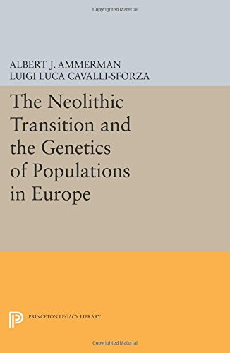 The Neolithic Transition and the Genetics of Populations in Europe (Princeton Legacy Library)