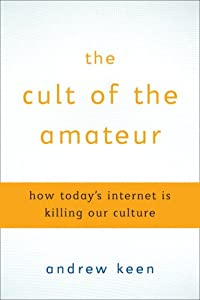 "Cover of ""The Cult of the Amateur: How To..."