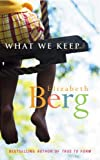 What We Keep (0099451778) by Berg, Elizabeth