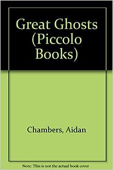 Great Ghosts (Piccolo Books): Aidan Chambers, Mark