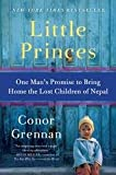 Little Princes - One Mans Promise To Bring Home The Lost Children Of Nepal