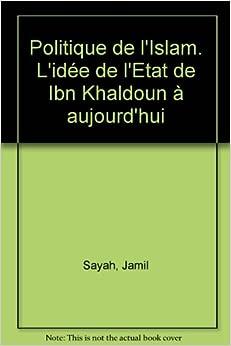 Philosophie politique de l'islam: L'idee de l'Etat, de Ibn