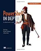 PowerShell in Depth: An administrator's guide Front Cover