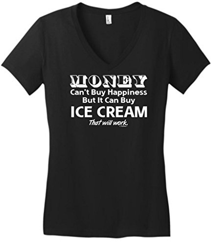 Money Can'T Buy Happiness But It Can Buy Ice Cream Juniors V-Neck Large Black