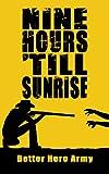Nine Hours Till Sunrise