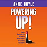 Powering Up: How Americas Women Achievers Become Leaders