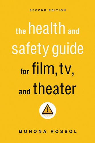 The Health & Safety Guide for Film, TV & Theater, Second Edi