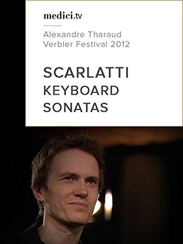 Scarlatti, sonatas - Alexandre Tharaud, Verbier Festival 2012
