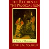 The Return of the Prodigal Son: A Story of Homecomingby Henri J.M. Nouwen