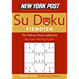 New York Post Fiendish Sudoku: The Official Utterly Addictive Number-Placing Puzzle ~ Wayne Gould