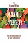 Dynamic Diversity: The Humanity Church - For Today and Tomorrow (1844741583) by Milne, Bruce