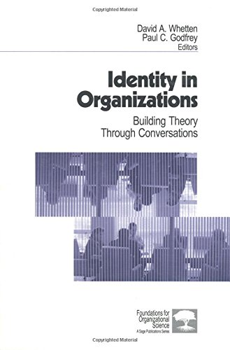 Identity in Organizations: Building Theory Through Conversations (Foundations for Organizational Science)