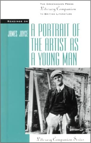 Readings on: A Portrait Of The Artist As A Young Man (Literary Companions to British Literature)