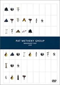 Pat Metheny Group : Imaginary Day Live (1998)