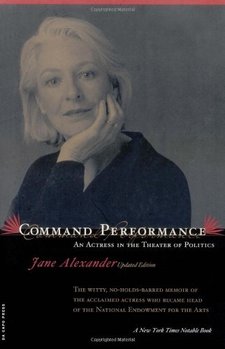 Command Performance: An Actress In The Theater Of Politics