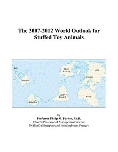 The 2007-2012 World Outlook for Stuffed Toy Animals