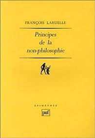 Principes de la non-philosophie par  François Laruelle