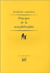 Principes de la non-philosophie par Laruelle