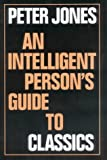 An Intelligent Persons Guide to Classics (Intelligent Persons Guide Series)